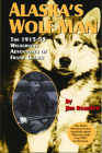 Alaska's Wolf Man: The 1915-55 Wilderness Adventures of Frank Glaser Cover Image