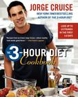 The 3-Hour Diet Cookbook: Lose Up to 10 Pounds in the First 2 Weeks Cover Image