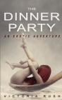 The Dinner Party: An Erotic Adventure Cover Image