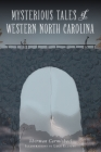 Mysterious Tales of Western North Carolina Cover Image
