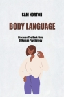 Body Language: Discover The Dark Side Of Human Psychology Cover Image