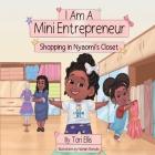 I Am A Mini Entrepreneur: Shopping in Nyaomi's Closet Cover Image