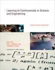 Learning to Communicate in Science and Engineering: Case Studies from MIT Cover Image