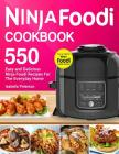 Ninja Foodi Cookbook: Top 550 Easy and Delicious Ninja Foodi Recipes for The Everyday Home Cover Image