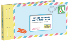 Letters From My Baby's First Year: Write Now. Read Later. Treasure Forever. Cover Image