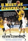 U Must Be Cinderella!: Inside College Basketball's Greatest Upset Ever and the Audacious School That Pulled It Off Cover Image