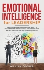 Emotional Intelligence for Leadership: The Complete Guide to Improve Your Social Skills Cover Image