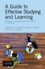 A Guide to Effective Studying and Learning: Practical Strategies from the Science of Learning Cover Image