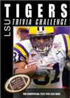 The LSU Tigers Trivia Challenge: The Unofficial Test for LSU Fans Cover Image