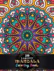 100 Largest Mandala Coloring Book: Features 100 Different Unique Coloring Book Original Hand Drawn Designs Printed on Artist Quality Paper, Hardback C Cover Image