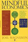 Mindful Economics: How the U.S. Economy Works, Why it Matters, and How it Could Be Different Cover Image