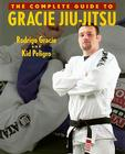 The Complete Guide to Gracie Jiu-Jitsu (Brazilian Jiu-Jitsu series) Cover Image