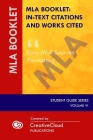 MLA Booklet: IN-TEXT CITATIONS AND WORKS CITED: Easy MLA Sources Formatting (Student Guide #6) Cover Image