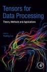 Tensors for Data Processing: Theory, Methods and Applications Cover Image