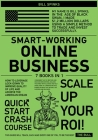 Smart-Working Online Business [7 in 1]: How to Leverage Lock-Down to Improve Quality of Life and Achieve the American Dream Cover Image