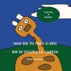 Mae Bib Yn Taro Ei Ben - Bib Se Golpea La Cabeza: Cymraeg & Español Cover Image