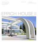 Eppich House II: The Story of an Arthur Erickson Masterwork Cover Image