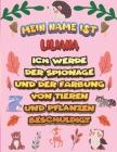 Mein Name ist Liliana Ich werde der Spionage und der Färbung von Tieren und Pflanzen beschuldigt: Ein perfektes Geschenk für Ihr Kind - Zur Fokussieru Cover Image