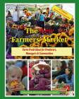 The New Farmers' Market: Farm-Fresh Ideas for Producers, Managers & Communities Cover Image