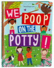 We Poop on the Potty! (Mom's Choice Awards Gold Award Recipient - Book & Downloadable App!) (Early Learning) Cover Image