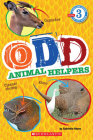 Odd Animal Helpers (Scholastic Reader, Level 3) Cover Image