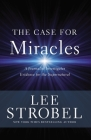 The Case for Miracles: A Journalist Investigates Evidence for the Supernatural Cover Image
