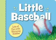 Little Baseball: Lots of Fun with Rhyming Riddles (Little Sports) Cover Image