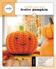 Crochet Your Own Festive Pumpkin: Includes: 32-Page Instruction Book, 3 Colors of Yarn, Crochet Hook, Yarn Needle, Fiberfill, Safety Eyes (Crochet in a Day) Cover Image