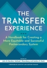The Transfer Experience: A Handbook for Creating a More Equitable and Successful Postsecondary System Cover Image