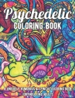 Psychedelic Coloring Book: A Uniquely Humorous & Cynical Coloring Book for Indulging Adults: Marijuana Lovers Themed Adult Coloring Book for Comp Cover Image