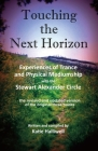 Touching the Next Horizon: Experiences of Trance and Physical Mediumship with the Stewart Alexander Circle Cover Image