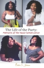 The Life of the Party: Memoirs of a Hood Conservative Cover Image