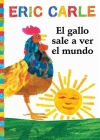 El gallo sale a ver el mundo (Rooster's Off to See the World) (The World of Eric Carle) Cover Image