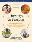 Through the Seasons: Activities for Memory-Challenged Adults and Their Caregivers (Johns Hopkins Press Health Books) Cover Image