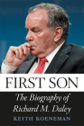 First Son: The Biography of Richard M. Daley Cover Image