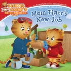 Mom Tiger's New Job (Daniel Tiger's Neighborhood) Cover Image