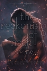 The Reckoning of Noah Shaw (The Shaw Confessions #2) Cover Image