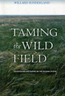 Taming the Wild Field: Colonization and Empire on the Russian Steppe Cover Image