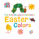 The Very Hungry Caterpillar's Easter Colors (World of Eric Carle) Cover Image