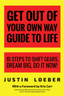 Get Out of Your Own Way Guide to Life: 10 Steps to Shift Gears, Dream Big, Do It Now! Cover Image