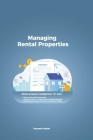 Managing Rental Properties - rental property management 101 learn how to own rental real estate, manage & start a rental property investing business. Cover Image