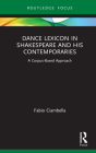 Dance Lexicon in Shakespeare and His Contemporaries: A Corpus Based Approach (Studies in Performance and Early Modern Drama) Cover Image