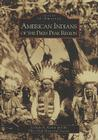 American Indians of the Pikes Peak Region (Images of America (Arcadia Publishing)) Cover Image