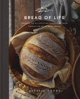 Bread of Life: Savoring the All-Satisfying Goodness of Jesus Through the Art of Bread Making Cover Image