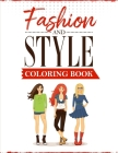 Fashion and Style: A coloring Book for girls of all ages with fresh, cool, cute and stylish outfits Cover Image