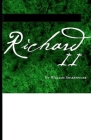 Richard II: A shakespeare's classic illustrated edition Cover Image