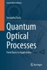 Quantum Optical Processes: From Basics to Applications (Lecture Notes in Physics #976) Cover Image