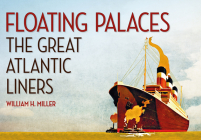 Floating Palaces: The Great Atlantic Liners Cover Image