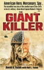 The Giant Killer: American hero, mercenary, spy ... The incredible true story of the smallest man to serve in the U.S. Military-Green Be Cover Image