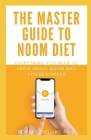 The Master Guide To Noom Diet: Everything You Need To Know About Noom Diet For Beginners Cover Image